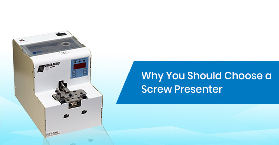 Why do you need a screw presenter?