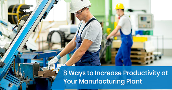 how to increase the productivity at your manufacturing plant