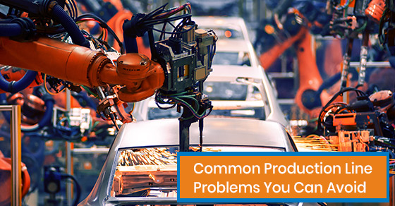 What are the common production line problems and how to avoid them?