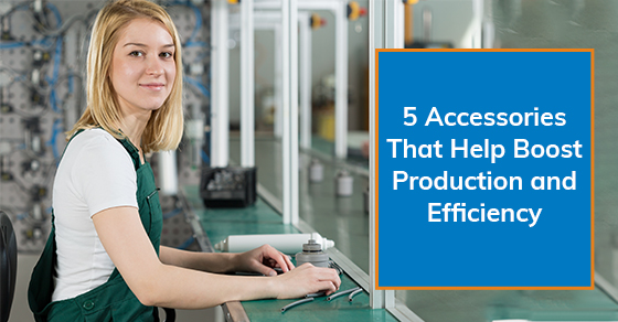 5 accessories that help boost production and efficiency