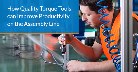 How quality torque tools can improve productivity on the assembly line